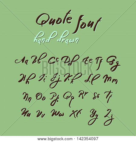 Hand drawn modern script, quote font. Handwritten alphabet for quotes and lettering. Dark letters on a green background.