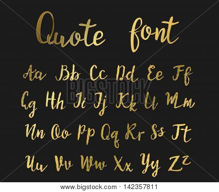 Hand drawn modern script, quote font. Handwritten vector alphabet for quotes and lettering. Golden letters on a black background.