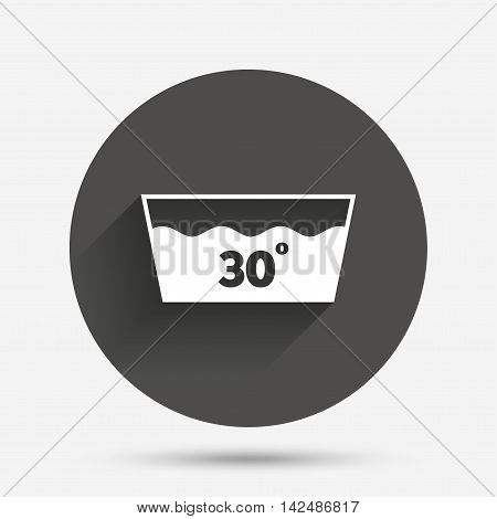 Wash icon. Machine washable at 30 degrees symbol. Circle flat button with shadow. Vector