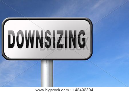 Downsizing firing workers jobs cuts job loss reorganization crisis recession, road sign billboard. 3D illustration
