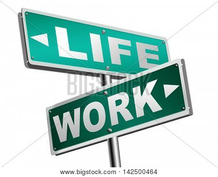 work life balance burnout stress test importance of career versus family leisure time and friends workaholic road sign arrow 3D illustration