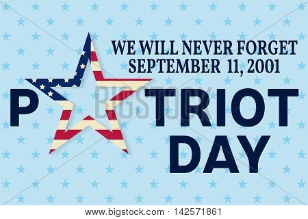 Patriot Day vintage design. We will never forget september 11, 2001. Patriotic banner or poster. Vector illustration for Patriot Day.