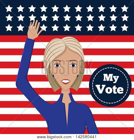 Vector illustration of american election for first woman candidate.Woman orator speech on usa election.First lady president in blue suit with badge My Vote on america stars and stripes flag background