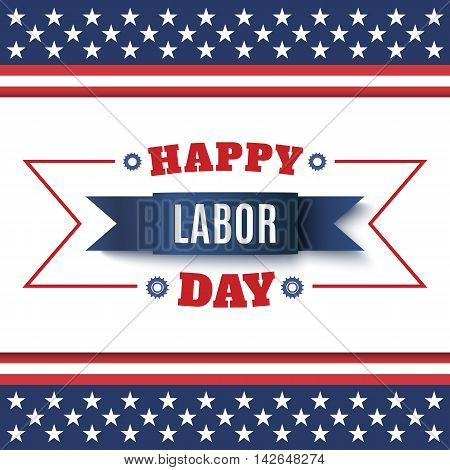 Happy Labor Day background on top of abstract American flag. Vector illustration.