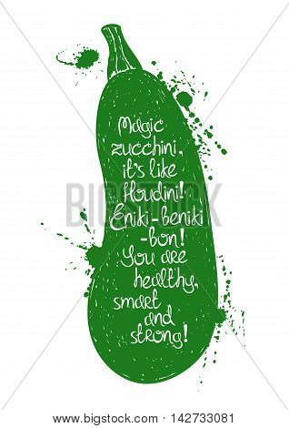 Hand drawn illustration of isolated green zucchini silhouette on a white background. Typography poster with creative poetic quote inside.