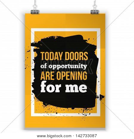 Today doors are opening for me. quote motivation for life and happiness. Positive affirmation poster.