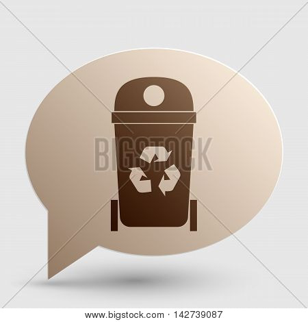Trashcan sign illustration. Brown gradient icon on bubble with shadow.