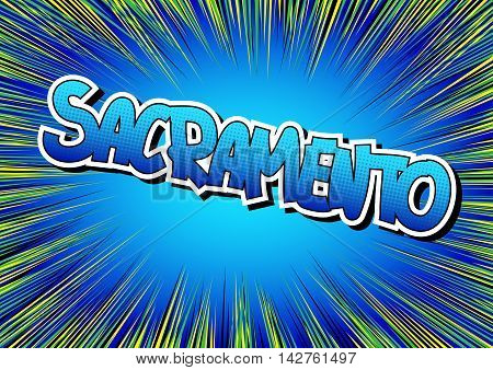 Sacramento - Comic book style word on comic book abstract background.
