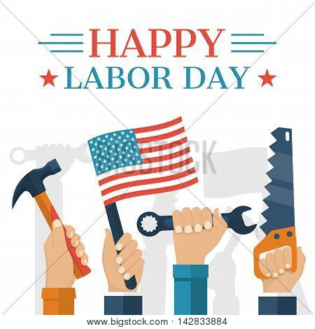 Happy Labor day concept. Holding in hand American flag hammer wrench. Hands in top with tool as a symbol Labor day. Vector illustration flat style. Banner poster for national celebration. poster