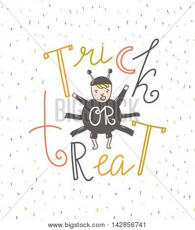 Trick or treat lettering greeting card. Vector holiday background. Hand drawn stylish halloween illustration with text and spider man.