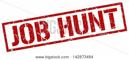 job hunt stamp. red grunge square isolated sign
