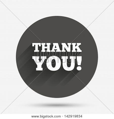 Thank you sign icon. Gratitude symbol. Circle flat button with shadow. Vector