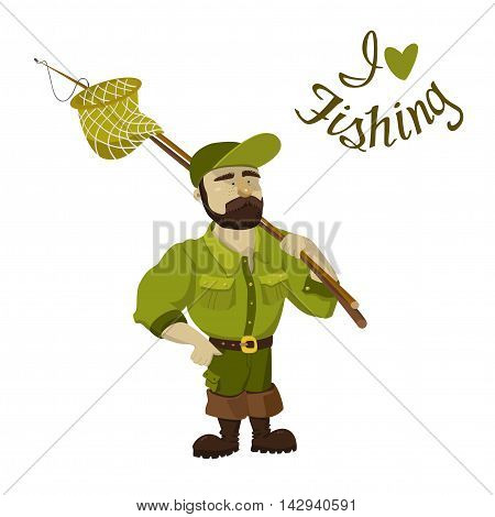A fisherman with a fishing rod and net. A fisherman in a green shirt and pants. The inscription - I love fishing. Isolate . Vector illustration. Fisherman's Day