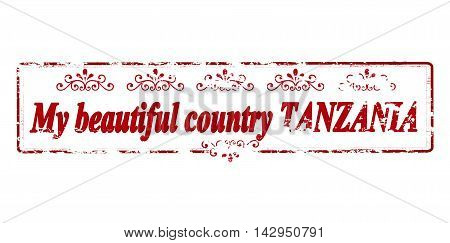 Rubber stamp with text my beautiful country Tanzania inside vector illustration
