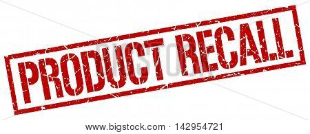 product recall stamp. red grunge square isolated sign