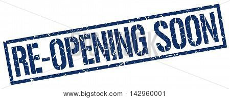 re-opening soon stamp. blue grunge square isolated sign