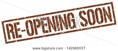 re-opening soon stamp. brown grunge square isolated sign