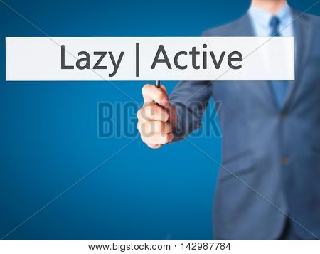 Active  Lazy - Business Man Showing Sign