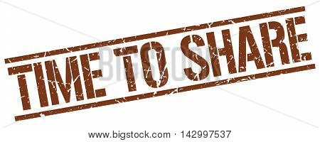 time to share stamp. brown grunge square isolated sign