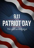 We Will Never Forget. 9 11 Patriot Day background, American Flag stripes background. Patriot Day September 11, 2001 Poster Template, we will never forget, Vector illustration for Patriot Day. poster
