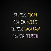 Super mom, wife woman and tired - funny inscription template poster