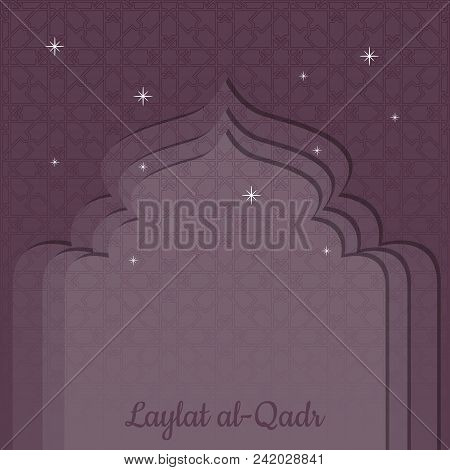 Laylat Al-qadr. Concept Of The Islamic Religion Holiday. Symbolic Silhouette Of The Mosque. Bordeaux