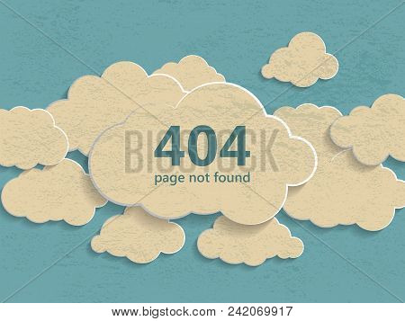 404 Error Page Not Found Illustration Of Abstract Creative Vintage Concept Clouds Collection On A Bl