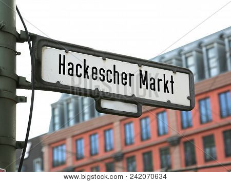 Berlin Germany Road Sign Of The Street Called Called Hackescher Markt In The European City
