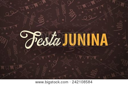 Festa Junina Background With Hand Draw Doodle Elements. Brazil Or Latin American Holiday. Vector Ill