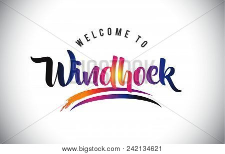Windhoek Welcome To Message In Purple Vibrant Modern Colors Vector Illustration.
