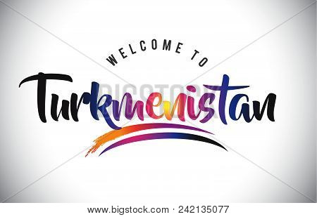 Turkmenistan Welcome To Message In Purple Vibrant Modern Colors Vector Illustration.