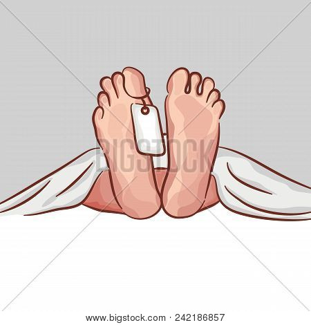 Two feet of a dead body, with an identification tag. vector drawing. autopsy. poster