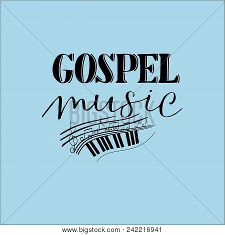 Hand Lettering Gospel Music, Made On A Blue Background With Notes. Biblical Background. Christian Po