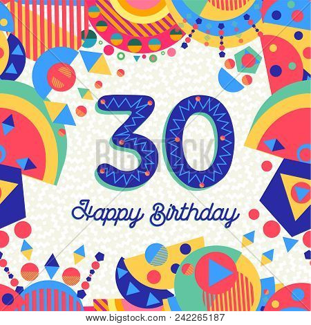 Happy Birthday Thirty 30 Year Fun Design With Number, Text Label And Colorful Decoration. Ideal For