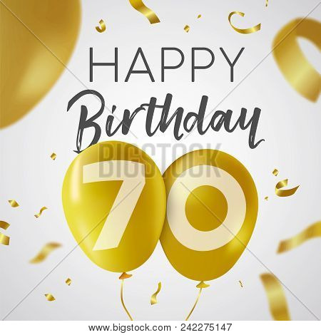 Happy Birthday 70 Seventy Years, Luxury Design With Gold Balloon Number And Golden Confetti Decorati