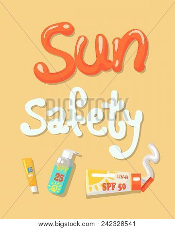 Sun Safety Poster Elements, Set Of Lotions And Creams, Sun Safety From Burns, Collection Of Tubes Ve