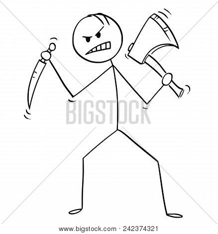 Cartoon Stick Man Drawing Illustration Of Mad Killer Or Murderer With Axe Or Ax And Knife.
