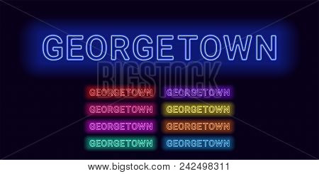 Neon Name Of Georgetown City. Vector Illustration Of Georgetown Inscription Consisting Of Neon Outli