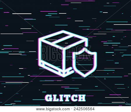 Glitch Effect. Delivery Insurance Line Icon. Parcels Tracking Sign. Shipping Box Symbol. Background