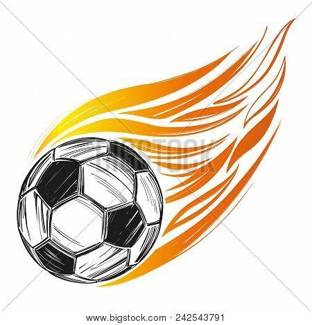 Football, Soccer Ball Flame, Sports Game, Emblem Sign Hand Drawn Vector Illustration Sketch.