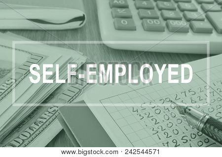 Self Employed. Business Report On A Desk. Employment Concept.