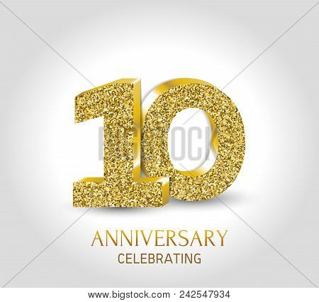 10 - Year Anniversary Banner. 10th Anniversary 3d Logo With Gold Elements.