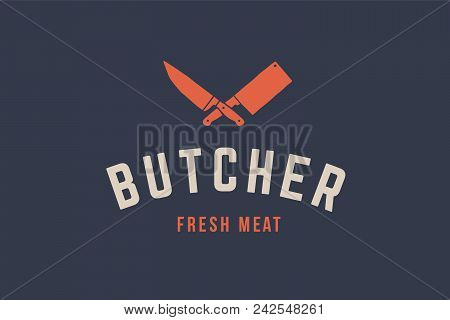 Logo For Butchery Meat Shop With Knives Silhouette - Cleaver And Chef Knives, Text Butchery, Fresh M