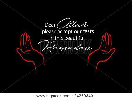Dear Allah Please Accept Our My Fasts In The Beautiful Ramadan.