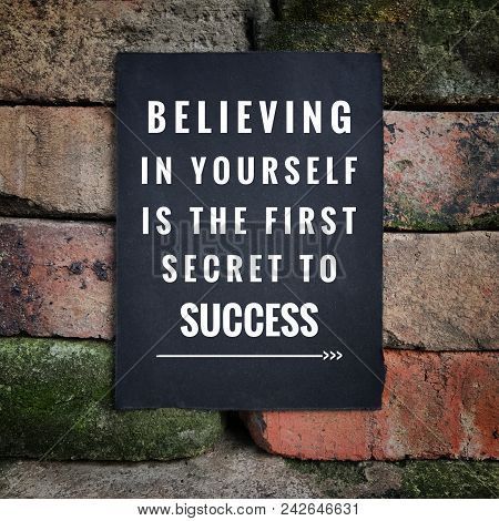 Motivational And Inspirational Quote - Believing In Yourself Is The First Secret To Success. With Vi