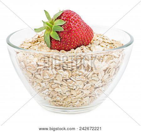 Oat Flakes With Strawberry In A Transparent Glass Bowl Isolated On A White Background. Delicious Hea
