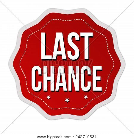 Last Chance Label Or Sticker