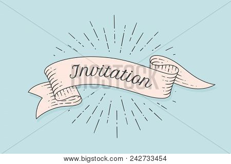 Invitation. Greeting Card With Ribbon And Word Invitation. Old Ribbon Banner In Engraving Style. Old