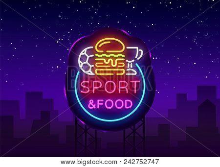 Sport Food Neon Sign Vector. Sports Food Logo In Neon Style, Light Signboard, Bright Billboard, Nigh