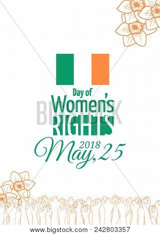 Abortion Rights In The Republic Of Ireland. May 25, 2018. Repeal Of The 8th Amendment. Raised Hands